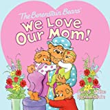 Image of The Berenstain Bears: We Love Our Mom!