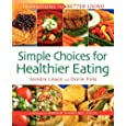Simple Choices for Healthier Eating (Transitions to Better Living)