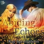 Abiding Echoes | Kay Springsteen