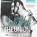 Wicked Reunion: Wicked White, Book 2 Audiobook by Michelle A. Valentine Narrated by Scott Merriman, Natalie Eaton