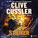 The Striker: An Isaac Bell Adventure, Book 6 (       UNABRIDGED) by Clive Cussler, Justin Scott Narrated by Scott Brick