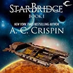 StarBridge: StarBridge, Book 1 (       UNABRIDGED) by A. C. Crispin Narrated by Romy Nordlinger