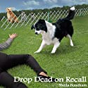 Drop Dead on Recall: Animals in Focus Mysteries, Book 1 (       UNABRIDGED) by Sheila Webster Boneham Narrated by Erin Mallon