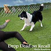 Drop Dead on Recall: Animals in Focus Mysteries, Book 1 | [Sheila Webster Boneham]