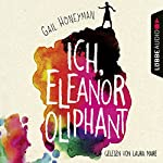 Ich, Eleanor Oliphant   Gail Honeyman