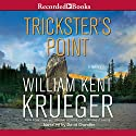 Trickster's Point: A Cork O'Connor Mystery, Book 12 Audiobook by William Kent Krueger Narrated by David Chandler