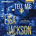 Tell Me (       UNABRIDGED) by Lisa Jackson Narrated by Julia Whelan