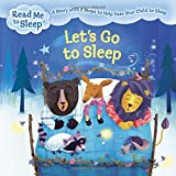img - for Let's Go to Sleep: A Story with Five Steps to Help Ease Your Child to Sleep (Read Me to Sleep) book / textbook / text book