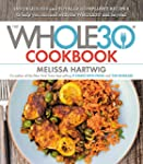 The Whole30 Cookbook: 150 Delicious a...