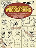 img - for The Beginner's Handbook of Woodcarving: With Project Patterns for Line Carving, Relief Carving, Carving in the Round, and Bird Carving book / textbook / text book
