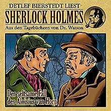 Der seltsame Fall des Aloisius van Horn (Sherlock Holmes: Aus den Tagebüchern von Dr. Watson) Hörbuch von Gunter Arentzen Gesprochen von: Detlef Bierstedt