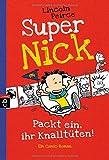 Super Nick - Packt ein, ihr Knalltüten! - Ein Comic-Roman: Band 4