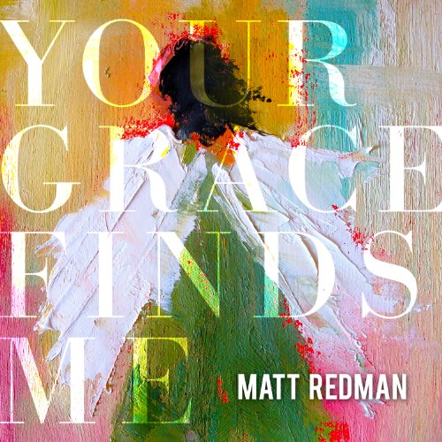 Matt Redman - Your Grace Finds Me - Zortam Music