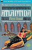 Atlantida, Special Illustrated & Movie Memorabilia Edition (Lost World-Lost Race Classics) (Volume 1)