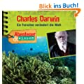 Abenteuer & Wissen: Charles Darwin. Ein Forscher verndert die Welt