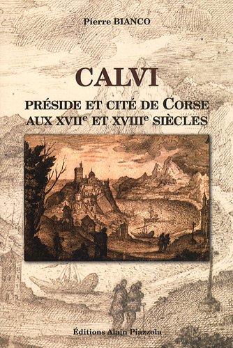 Calvi, préside et cité de Corse aux XVIIe et XVIIIe siècles
