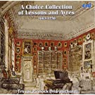 Trevor Pinnock : A Choice Collection of Lessons and Ayres