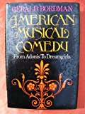 American Musical Comedy: From Adonis to Dreamgirls Gerald Bordman