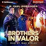 Brothers in Valor: Man of War, Book 3 | H. Paul Honsinger