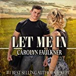 Let Me In | Carolyn Faulkner