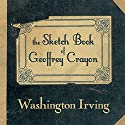 The Sketch Book of Geoffrey Crayon (       UNABRIDGED) by Washington Irving Narrated by Brian Troxell