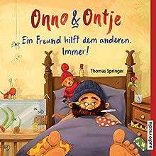 Ein Freund hilft dem anderen. Immer! (Onno und Ontje 2) Hörbuch von Thomas Springer Gesprochen von: Tetje Mierendorf