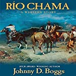 Rio Chama: A Western Story   Johnny D. Boggs