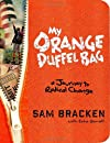My Orange Duffel Bag: A Journey to Radical Change