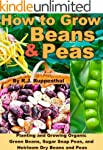 How to Grow Beans and Peas: Planting...