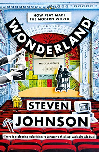 wonderland-how-play-made-the-modern-world-english-edition