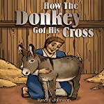 How the Donkey Got His Cross | Kevin Johnson