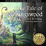 The Tale of Nottingswood | J. R. Young