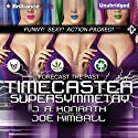 Timecaster Supersymmetry Audiobook by Joe Kimball Narrated by Patrick Lawlor