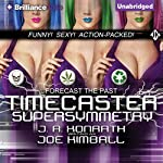 Timecaster Supersymmetry | Joe Kimball