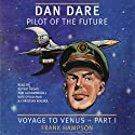 Dan Dare: Voyage to Venus, Volume 1 (       UNABRIDGED) by Frank Hampson Narrated by Rupert Degas, Tom Goodman-Hill, Kate O'Sullivan, Christian Rodska