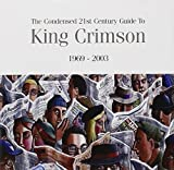 Condensed 21st Century Guide to King Crimson by Discipline Us