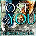 Lost in You Audiobook by Heidi McLaughlin Narrated by Jordan Leigh, Kristin Allison