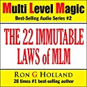 The 22 Immutable Laws of MLM: Shattering the Myths - Multi Level Magic book two Audiobook by Ron G. Holland Narrated by Alex Rehder