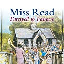 Farewell to Fairacre Audiobook by  Miss Read Narrated by Sian Phillips