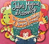 Children's Books: Julie's Magical Discovery, The Secret To Making And Keeping Friends: A Rhyming Bedtime Story Book For Children