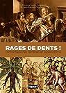 Rages de dents ! : Dictionnaire des rem�des et superstitions par Seigneuric