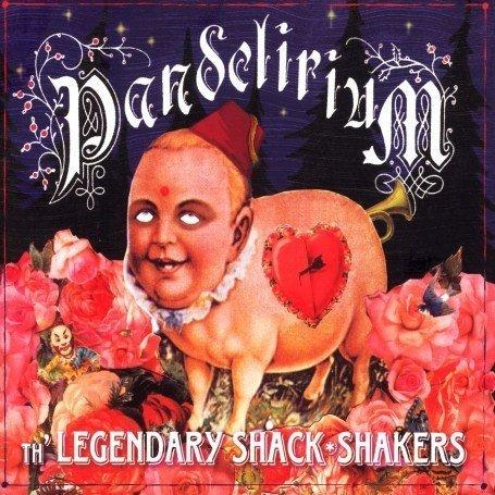 The Legendary Shack Shakers - Pandelirium - Zortam Music