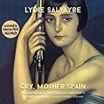 Cry, Mother Spain | Lydie Salvayre,Ben Faccini - translator