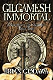 Gilgamesh Immortal: Chronicles of the Nephilim Book 3