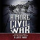 A More Civil War: How the Union Waged a Just War Hörbuch von D. H. Dilbeck Gesprochen von: Ron Butler