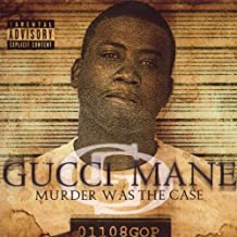 Gucci Mane - Murder Was the Case