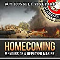 Homecoming: Memoirs of a Deployed Marine Audiobook by Russell Vineyard Narrated by John Alan Martinson Jr., Phoenix T. Clark, Benjamin Descovich, Alysha McCarty