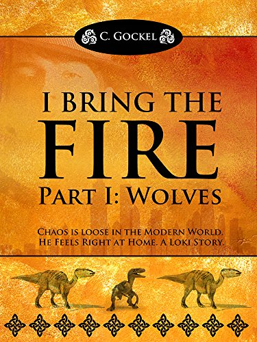 I Bring The Fire Part I : Wolves by C. Gockel ebook deal