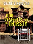 Our Deathbeds Will Be Thirsty (Englis...