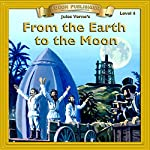 From the Earth to the Moon: Bring the Classics to Life   Jules Verne